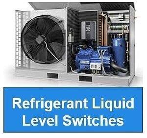 Refrigerant Liquid Level Switches